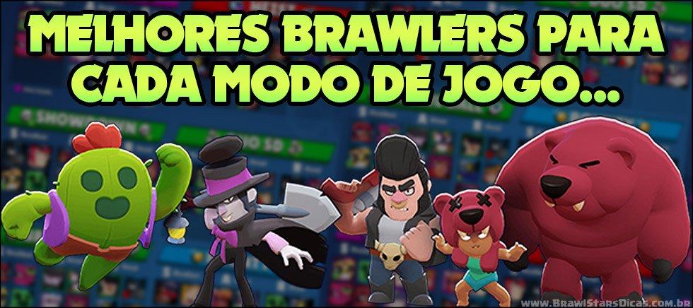 Lista de Melhores Brawlers para cada modo de jogo!