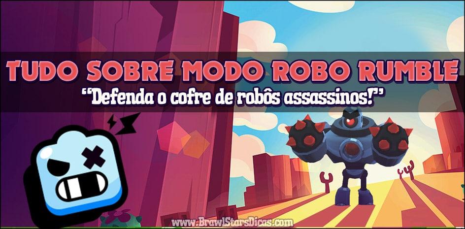 Dicas, Melhores Brawlers e Informações do Robo Rumble